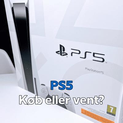 PlayStation 5: Derfor skal du ikke købe den nu