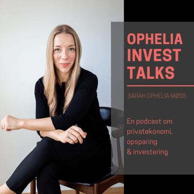Ophelia Invest Talks - Psykologi på aktiemarkedet med Sarah Ophelia Møss (20.03.20) Episode 55