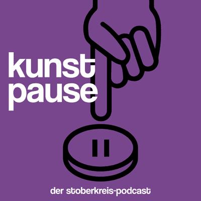 Kunstpause   Der Stoberkreis-Podcast - podcast