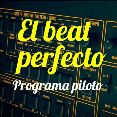 El beat perfecto - El beat perfecto - Programa 1: Giant Swan, 808 State, Akkan, Califato ¾, Phantogram, Skip Marley, Chromatics y más...