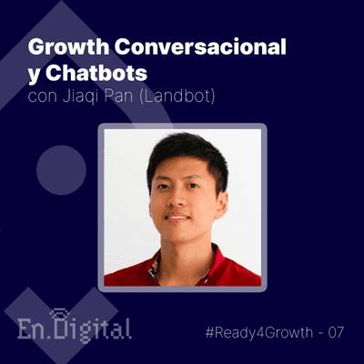 Growth y negocios digitales 🚀 Product Hackers - #Ready4Growth 7 – Growth Conversacional y Chatbots con Jiaqi Pan de Landbot