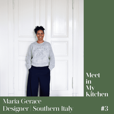 Meet in My Kitchen - Maria Gerace / Designer - From Southern Italy to Berlin