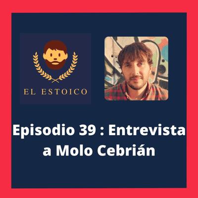 El Estoico | Estoicismo en español - #39 - Molo Cebrián: Entiende tu mente saliendo del círculo