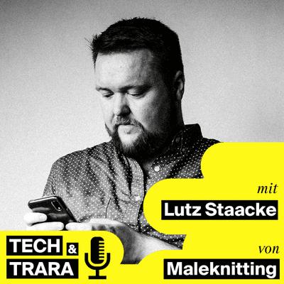 Tech und Trara - TuT #69 - Wie können analoge Hobbies digitalen Stress abbauen? - Mit Lutz Staacke