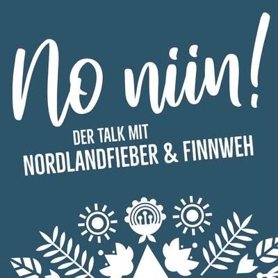 No Niin! Der Podcast mit Nordlandfieber & Finnweh - Episode 23: Der Tag des Grauens