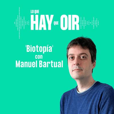 Lo que hay que oír - Happy Learning, Buscando una Luz y Biotopía con Manuel Bartual