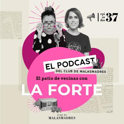 Club de Malasmadres - Comunicar como misión de vida con La Forte