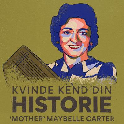 Kvinde Kend Din Historie  - S3 – Episode 6: 'Mother' Maybelle Carter – countrymusikkens amerikanske 'mor'