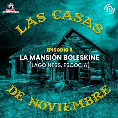 Las casas de noviembre - E05 La mansión Boleskine (Lago Ness, Escocia)
