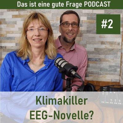 Das ist eine gute Frage Podcast - Klimakiller EEG-Novelle?