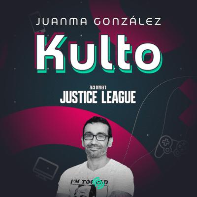 Kulto - La Liga de la Justicia de Zack Snyder con Juanma Gonzalez de Par-Impar