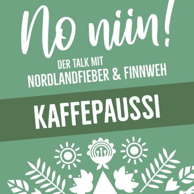 No Niin! Der Podcast mit Nordlandfieber & Finnweh - Kaffepaussi #3 – Von Lebensabschnittsfinnen und krassen Rentieren
