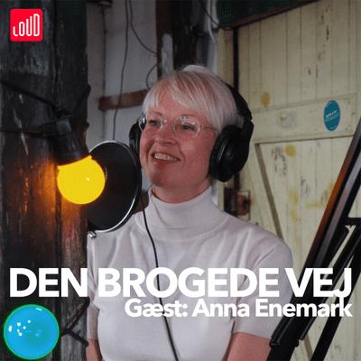 Den Brogede Vej - #7 - Anna Enemark