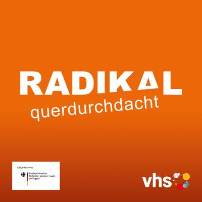 """RADIKAL querdurchdacht - Episode 1: Grundlagenfolge Themenblock """"Staat und Gesellschaft"""""""