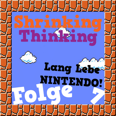 Der Shrinking Thinking Podcast - Lang lebe Nintendo!