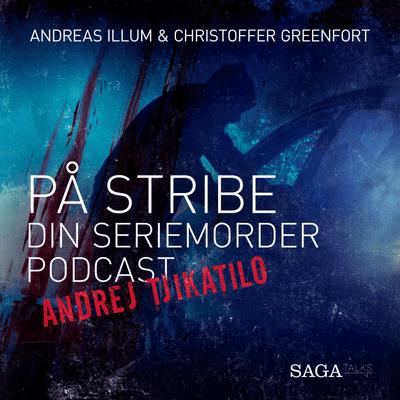 På stribe - din seriemorderpodcast - Andrej Tjikatilo – Slagteren fra Rostov