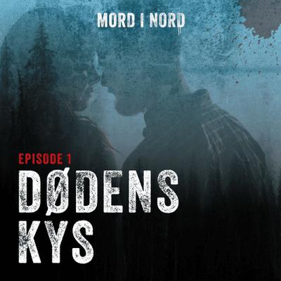 Mord i nord - Episode 1:  Dødens kys