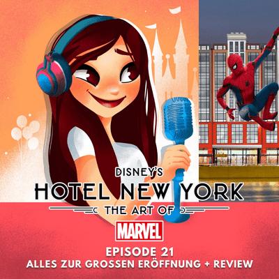 Feenstaub & Mauseohren | Disney Podcast - Episode 21: Disney's Hotel New York - The Art of Marvel in Disneyland Paris