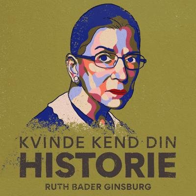 Kvinde Kend Din Historie  - S3 – Episode 10: Ruth Bader Ginsburg – 'The Notorius R.B.G.'