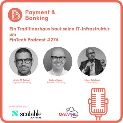 Payment & Banking Fintech Podcast - Ein Traditionshaus baut seine IT-Infrastruktur um