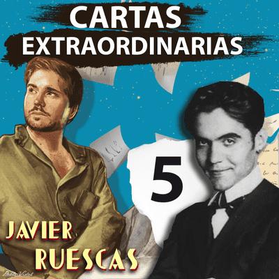 Cartas Extraordinarias - De cuando Lorca escribió a su último amor