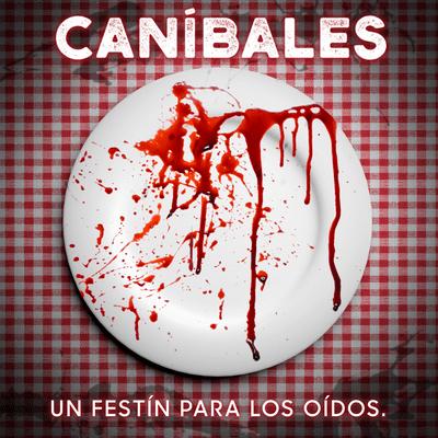 Caníbales - podcast