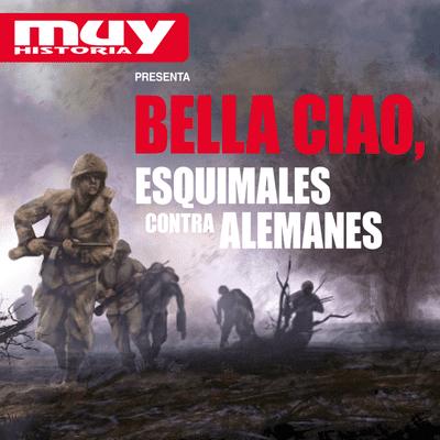Bella Ciao, historias secretas de la Segunda Guerra Mundial - EP02 Esquimales contra alemanes, cuando la meteorología se convirtió en arma de guerra