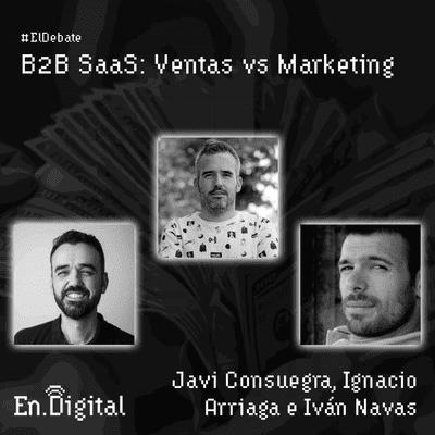 Growth y negocios digitales 🚀 Product Hackers - #160 – #ElDebate B2B SaaS: Ventas vs Marketing