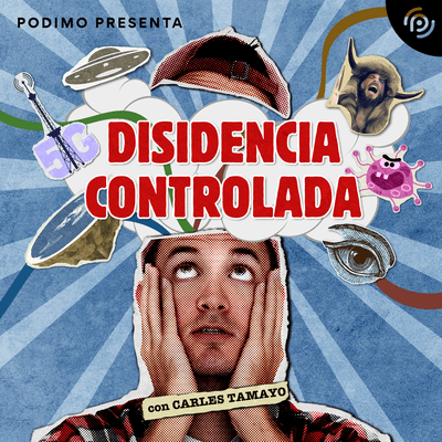 Disidencia controlada - podcast