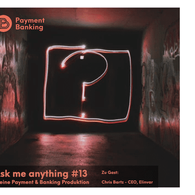 Payment & Banking Fintech Podcast - Ask me Anything #13
