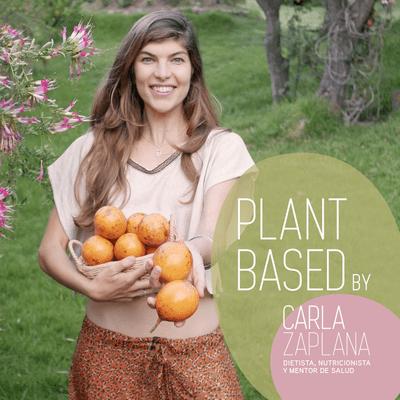 PLANT BASED by Carla Zaplana - 1. ¿Qué es y 7 razones por las que seguir una alimentación Plant-Based