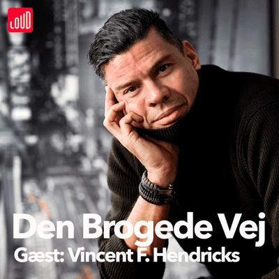 Den Brogede Vej - #39 - Vincent F. Hendricks