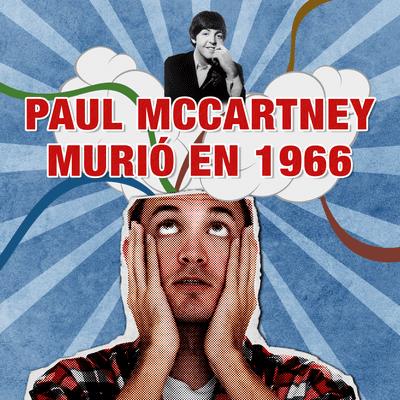 E02 Paul McCartney murió en 1966