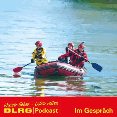 "DLRG Podcast - DLRG ""Im Gespräch"" Folge 043 - Ertrinkungsfälle im Urlaubsland Bayern"