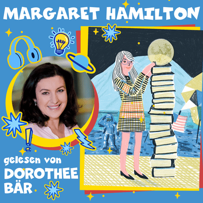 Good Night Stories for Rebel Girls – Der Podcast - Margaret Hamilton gelesen von Dorothee Bär