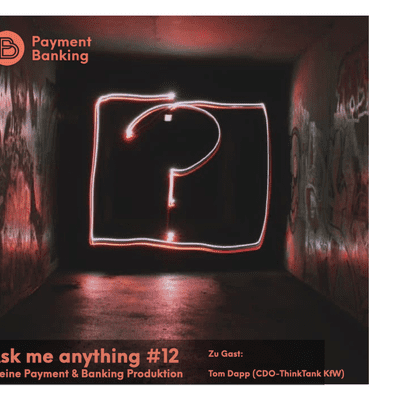 Payment & Banking Fintech Podcast - Ask me Anything #12