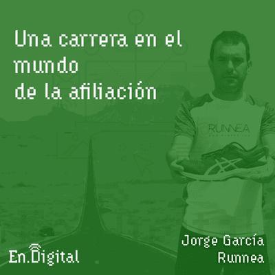 Growth y negocios digitales 🚀 Product Hackers - #155 –  Una carrera en el mundo de la afiliación con Jorge García de Runnea