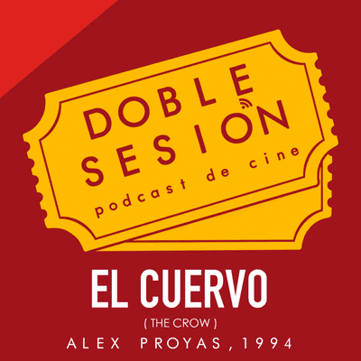 Doble Sesión Podcast de Cine - El Cuervo (Alex Proyas, 1994)