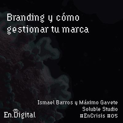 Growth y negocios digitales 🚀 Product Hackers - #EnCrisis 05: Branding y cómo gestionar tu marca