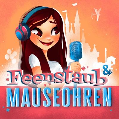 Feenstaub & Mauseohren | Disney Podcast - Episode 0: Der Podcast rund ums Thema Disney