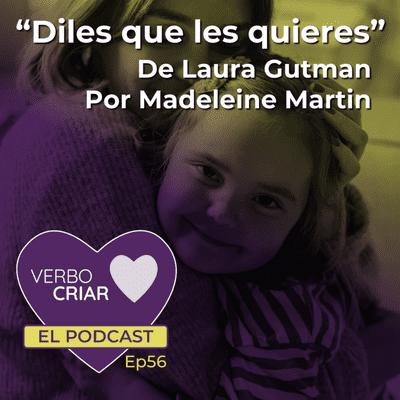 """""""Diles que les quieres"""" - De Laura Gutman - Por Madeleine Martin"""