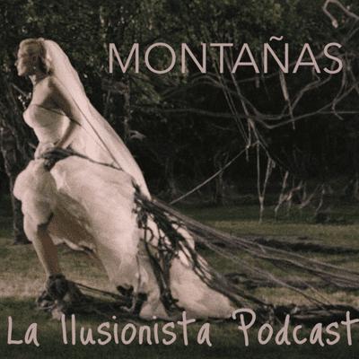 La Ilusionista - La Ilusionista desde el sótano: Montañas