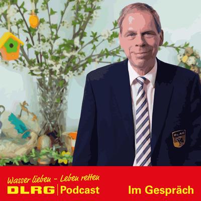 """DLRG Podcast - DLRG """"Im Gespräch"""" Folge 026 - DLRG Präsident Achim Haag im Interview: """"Wir helfen anderen Menschen"""""""