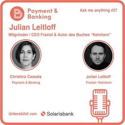 Payment & Banking Fintech Podcast - Ask me anything #27
