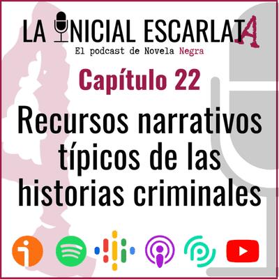 La Inicial Escarlata: El podcast de novela negra - Capítulo 22: Recursos narrativos típicos de las historias criminales