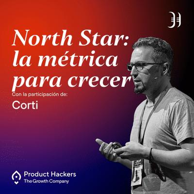 Growth y negocios digitales 🚀 Product Hackers - #192 – North Star: la métrica para crecer