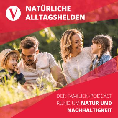 Natürliche Alltagshelden - Der Familien-Podcast rund um Natur und Nachhaltigkeit - Outdoor-Camping mit Jörn Sieveneck