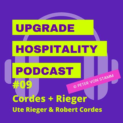 Upgrade Hospitality - der Podcast für Hotellerie und Tourismus - #09: Urlaub frei Schnauze und der Traum vom eigenen Hotel - Ute Rieger und Robert Cordes klären auf