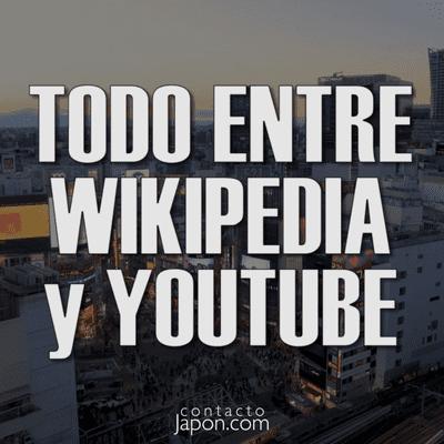 Contactojapon.com - 053. Todo (el japonés) entre Wikipedia y YouTube.