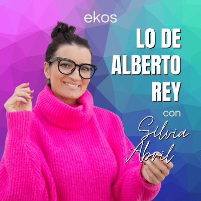Lo de Alberto Rey - Lo de Silvia Abril